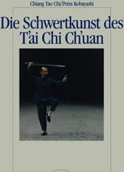 Buchempfehlung: Chi/Kobayashi, Die Schwertkunst des Tai Chi Chuan