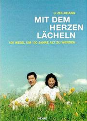 Buchempfehlung: Li Zhi-Chang, Mit dem Herzen laecheln