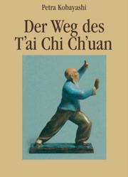 Buchempfehlung: Petra Kobayashi, Der Weg des Tai Chi Chuan
